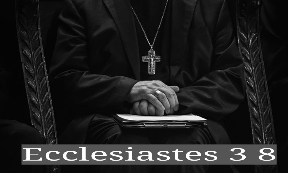 Ecclesiastes 3:8